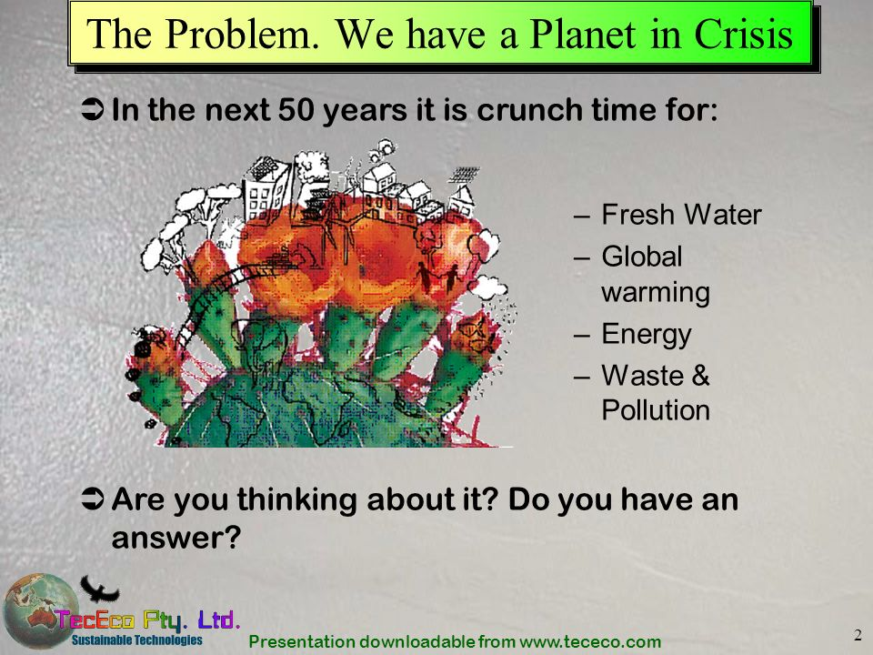 The Problem. We have a Planet in Crisis
