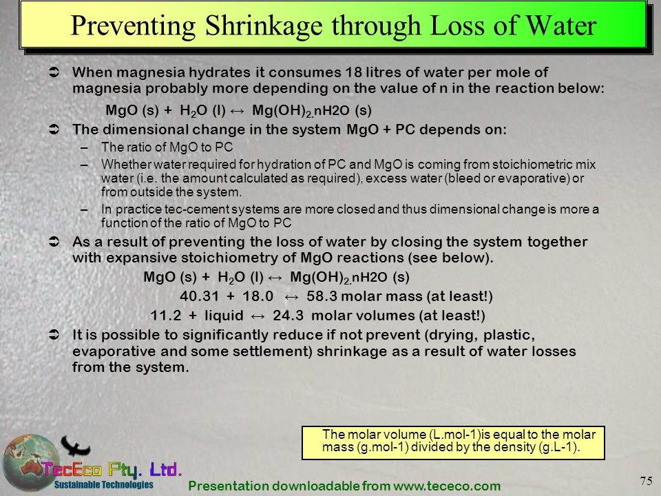 Preventing Shrinkage through Loss of Water