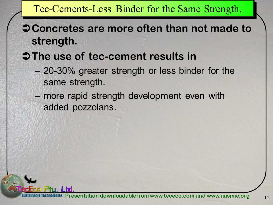 Tec-Cements-Less Binder for the Same Strength.