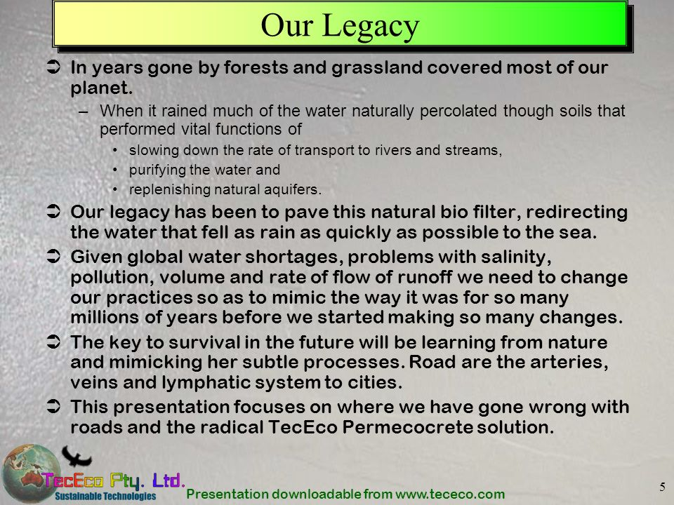 Our Legacy In years gone by forests and grassland covered most of our planet.