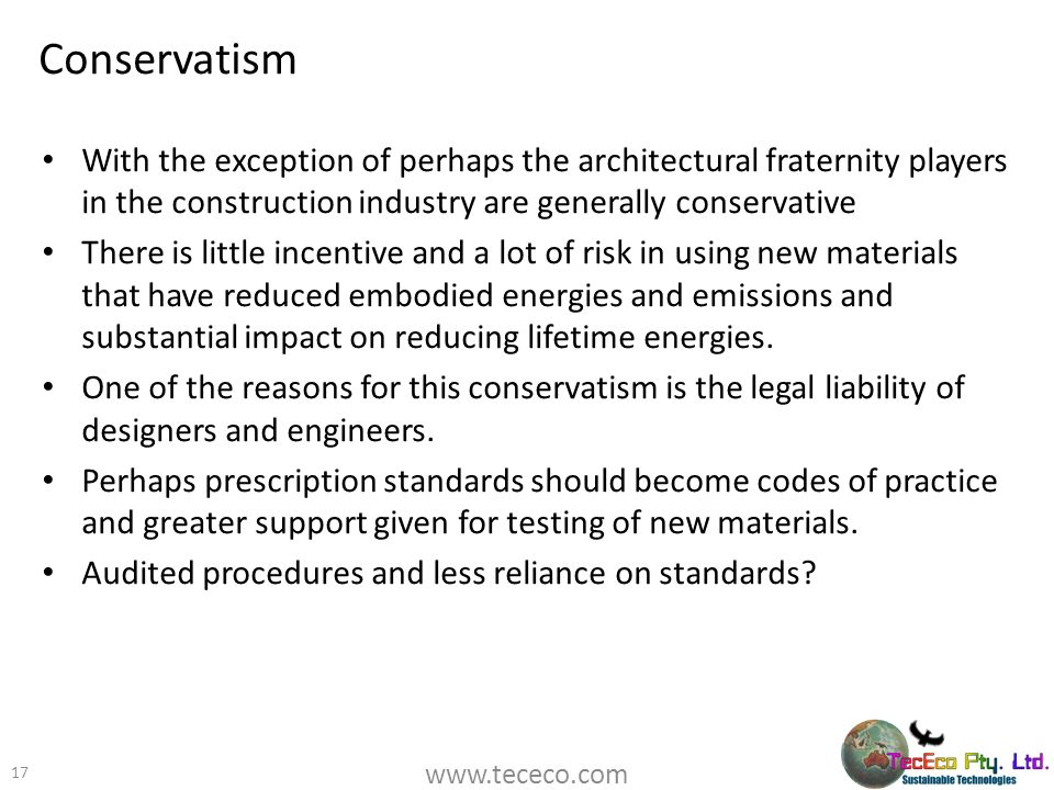 Conservatism With the exception of perhaps the architectural fraternity players in the construction industry are generally conservative.
