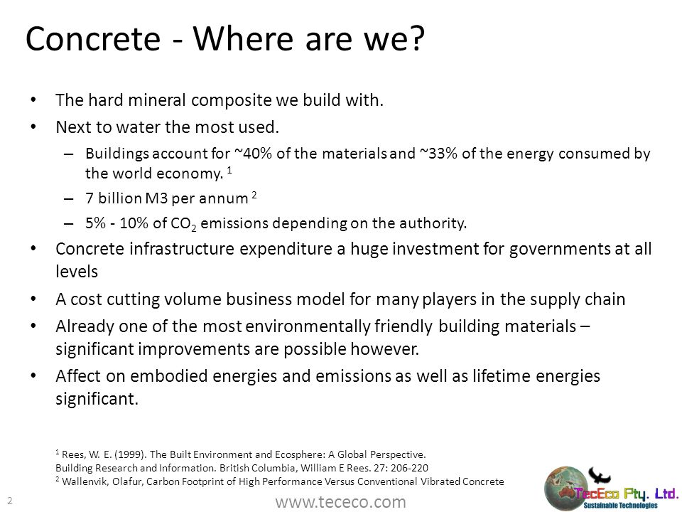 Concrete - Where are we The hard mineral composite we build with.