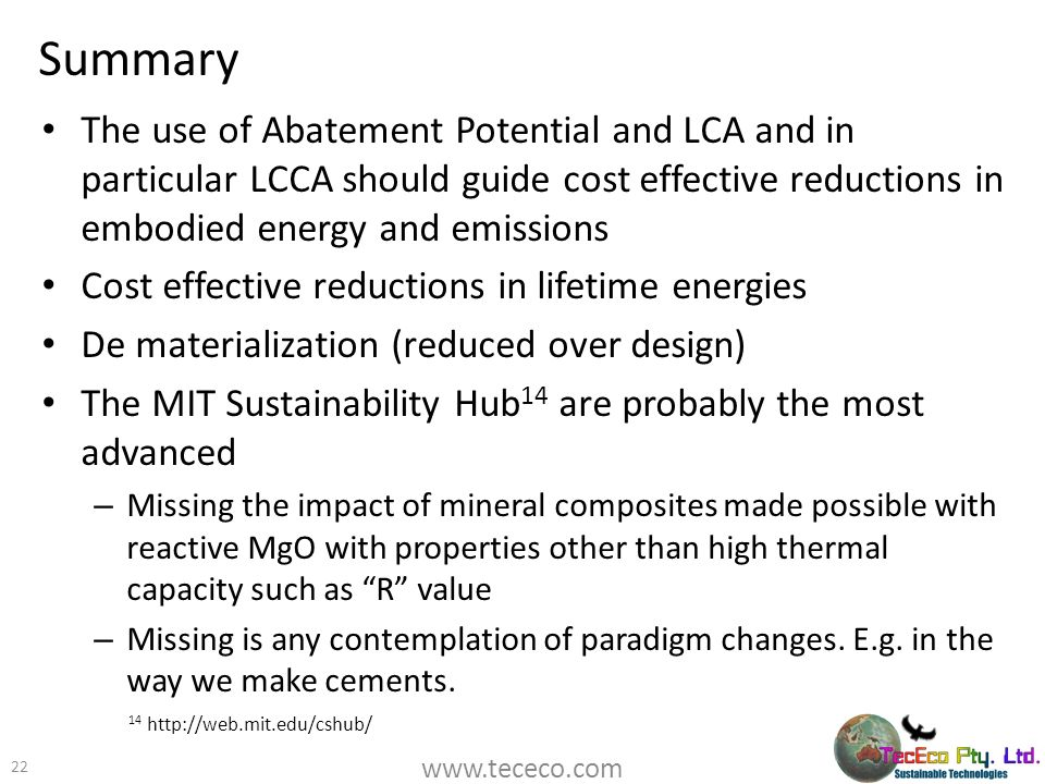 Summary The use of Abatement Potential and LCA and in particular LCCA should guide cost effective reductions in embodied energy and emissions.