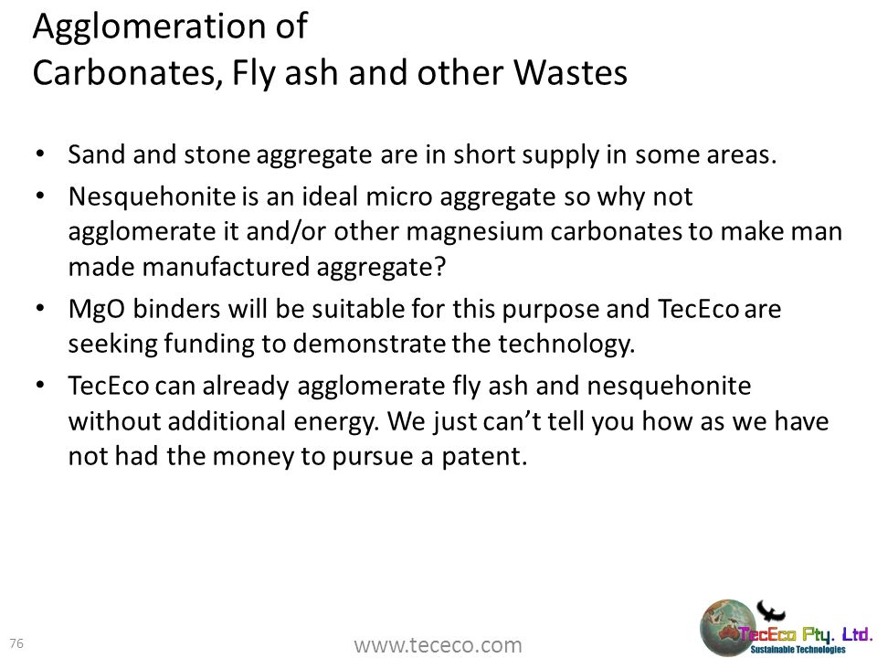 Agglomeration of Carbonates, Fly ash and other Wastes
