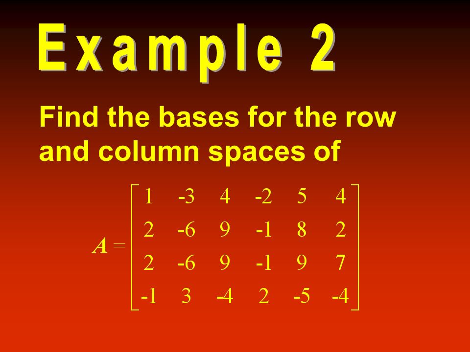Find the bases for the row and column spaces of