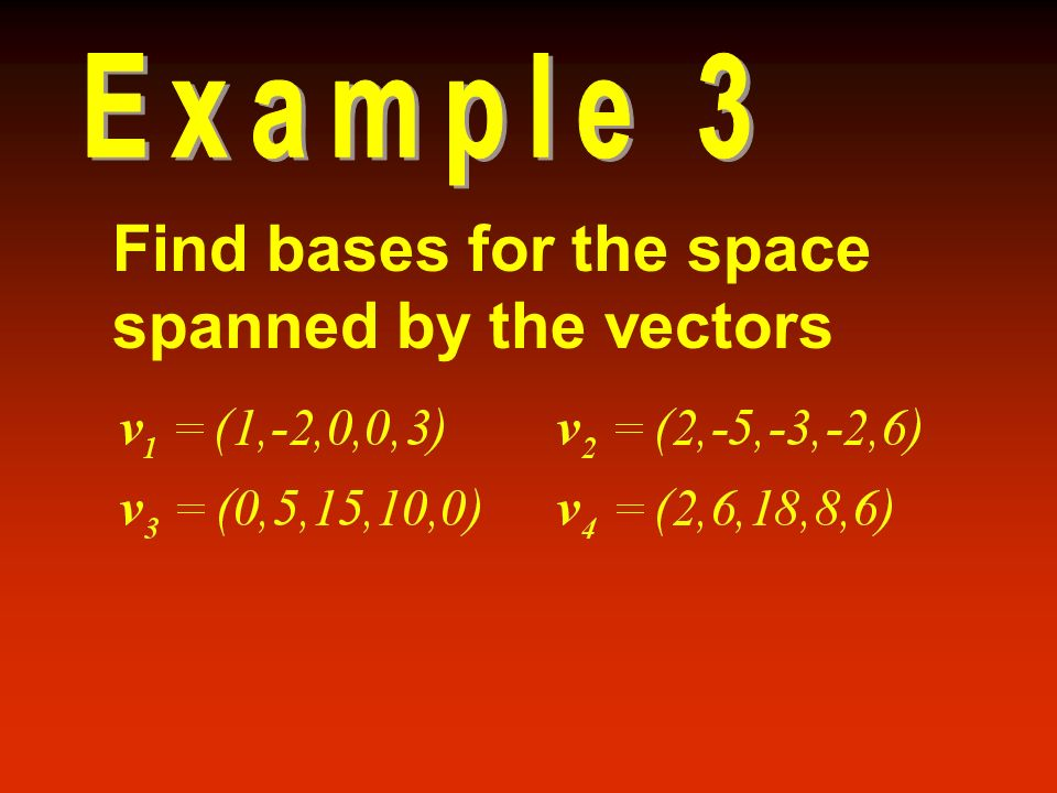 Find bases for the space spanned by the vectors