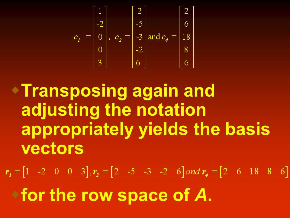 Transposing again and adjusting the notation appropriately yields the basis vectors