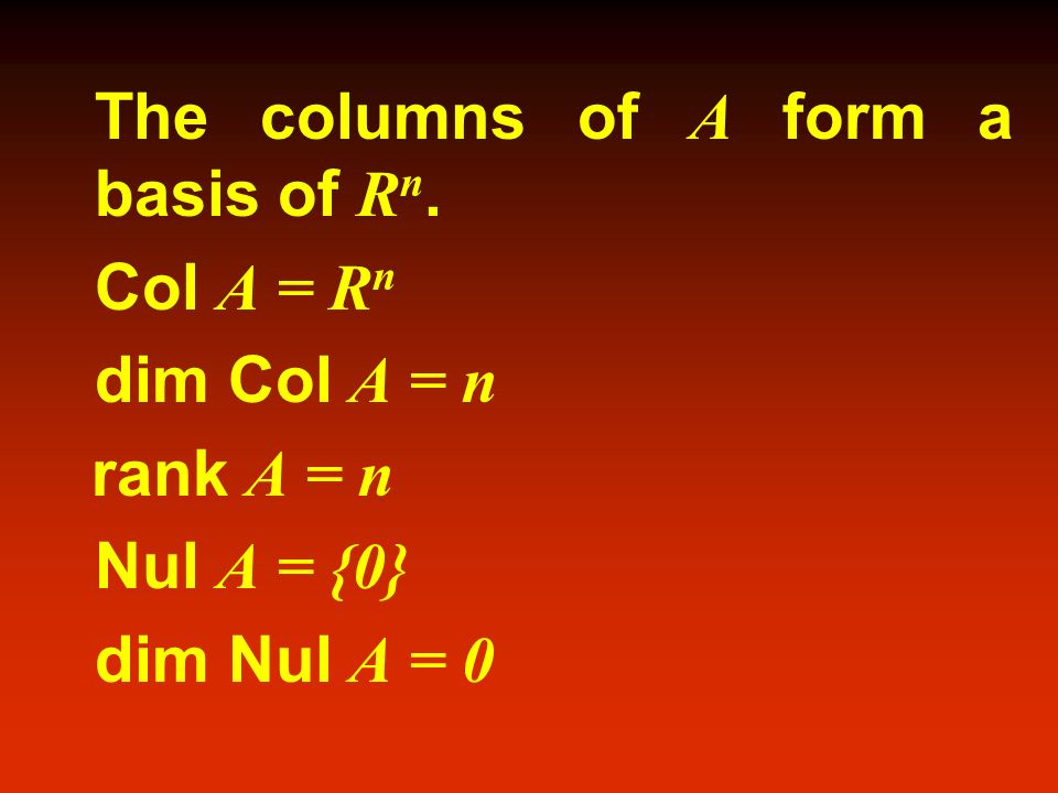 The columns of A form a basis of Rn.