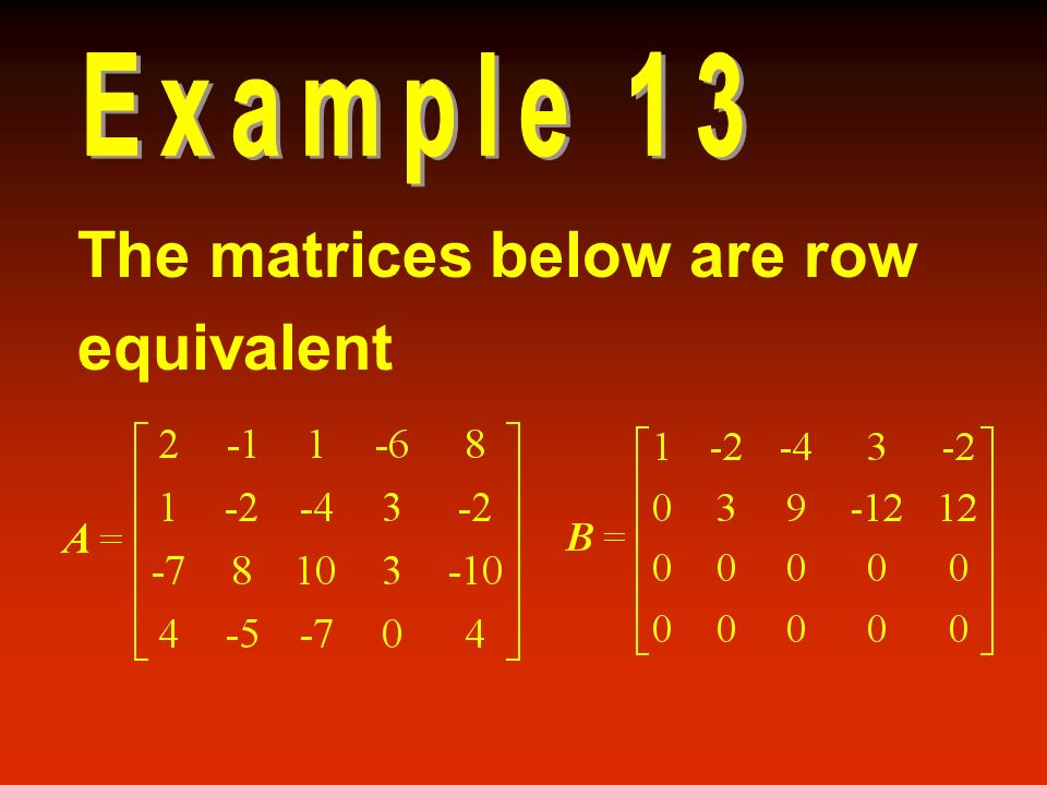 The matrices below are row equivalent