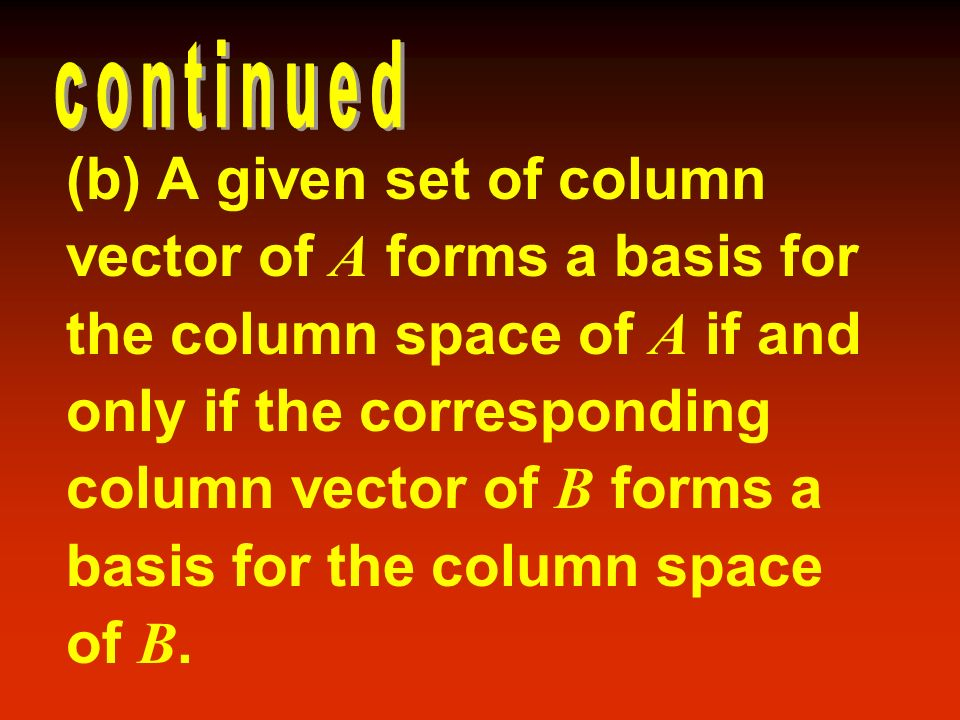 (b) A given set of column vector of A forms a basis for
