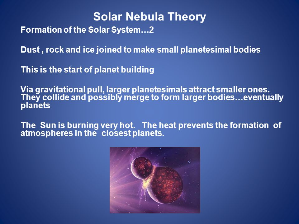 Solar Nebula Theory Formation of the Solar System…2