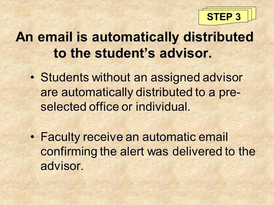 An email is automatically distributed to the student's advisor.