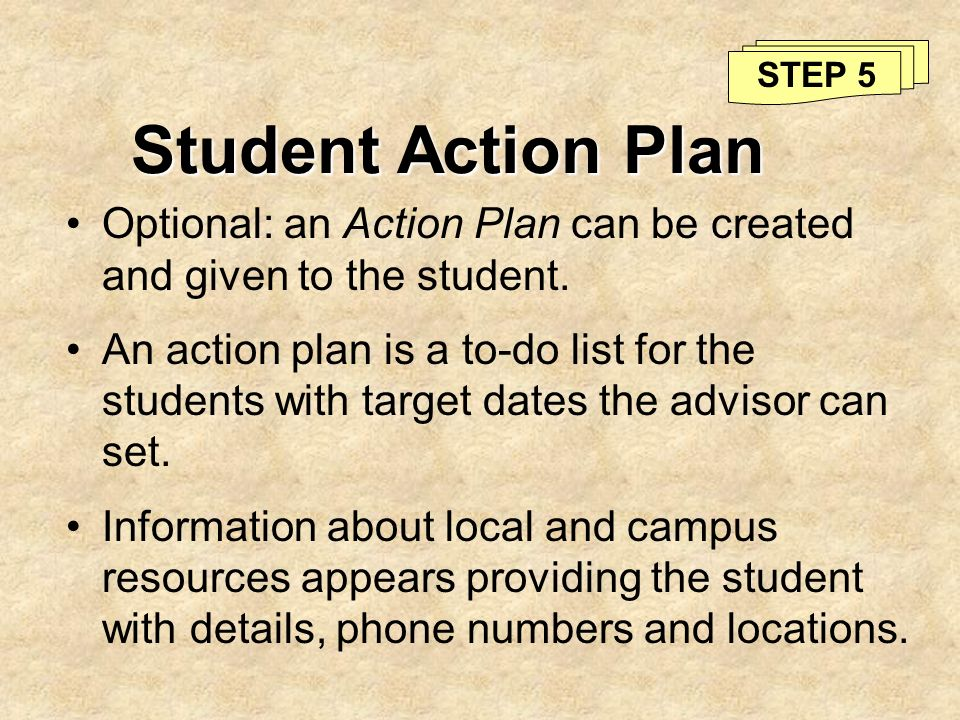 STEP 5 Student Action Plan. Optional: an Action Plan can be created and given to the student.