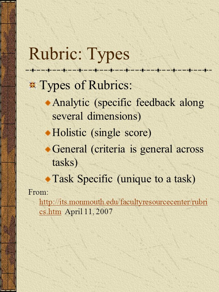 Rubric: Types Types of Rubrics: