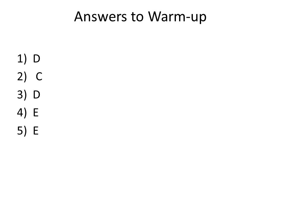 2 Answers to Warm-up D C E