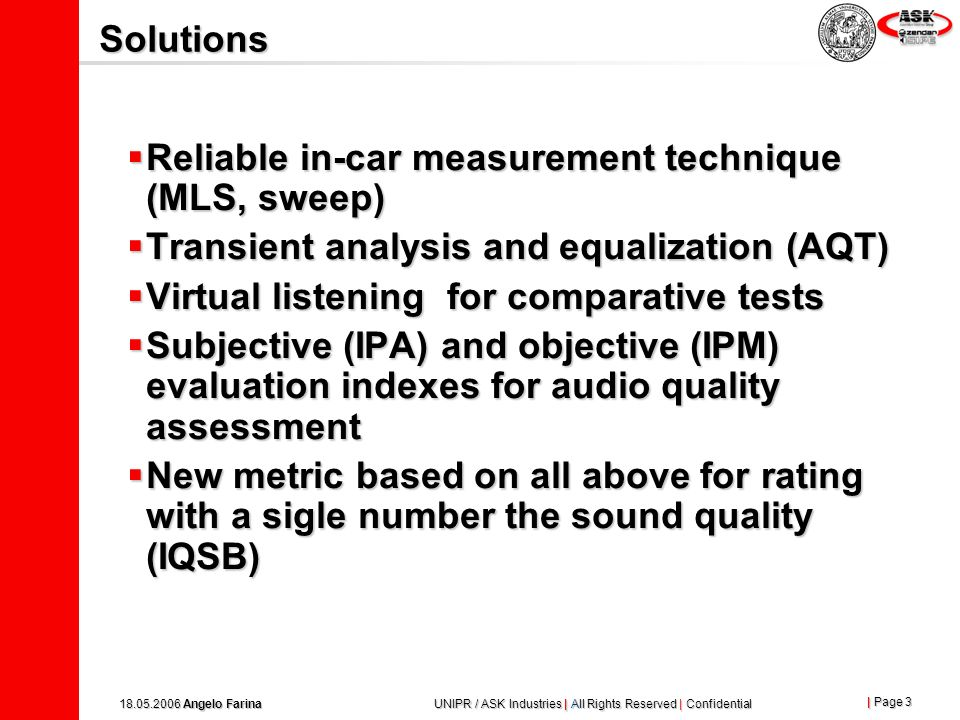 Solutions Reliable in-car measurement technique (MLS, sweep) Transient analysis and equalization (AQT)
