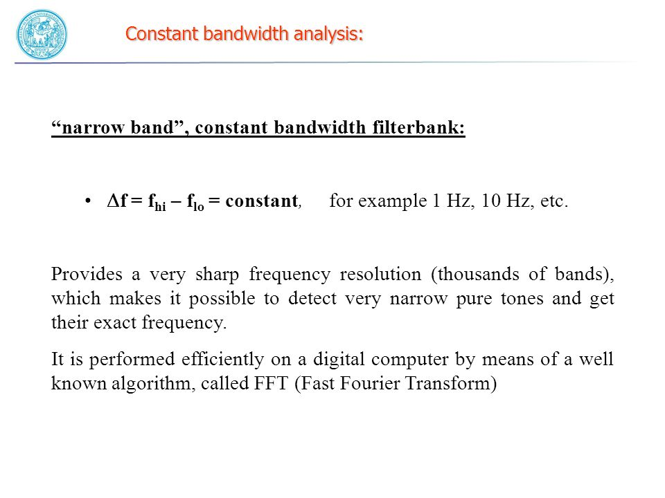 Constant bandwidth analysis: