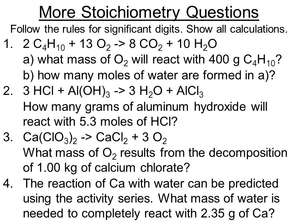 More Stoichiometry Questions