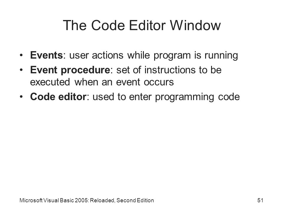 The Code Editor Window Events: user actions while program is running