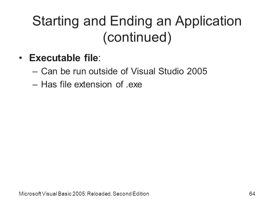 Starting and Ending an Application (continued)