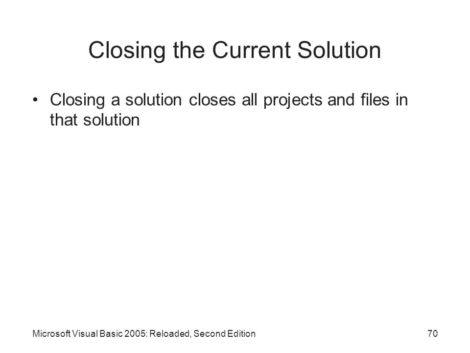 Closing the Current Solution