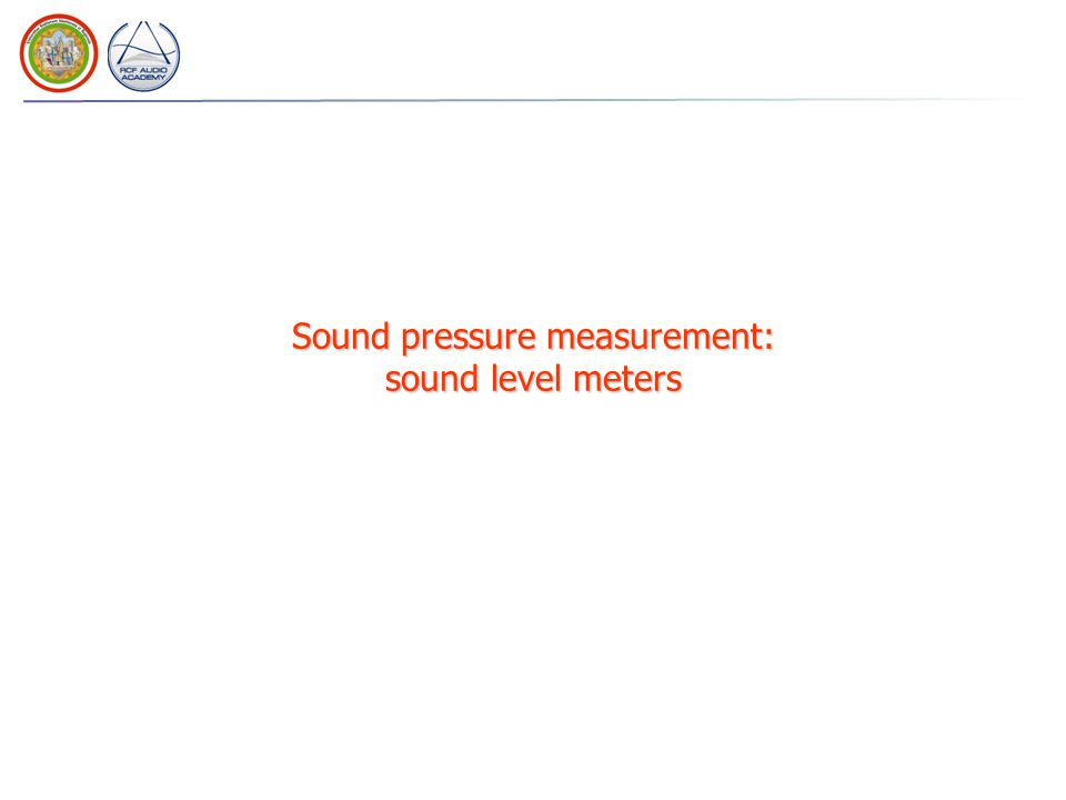 Sound pressure measurement: sound level meters