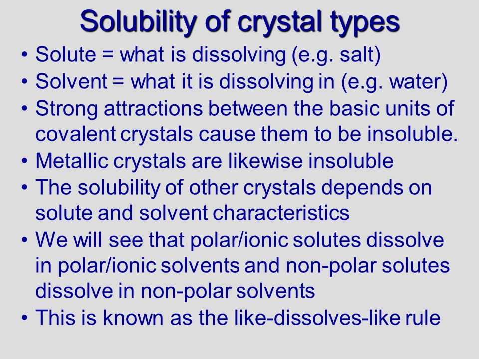 Solubility of crystal types