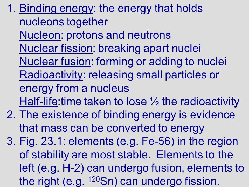 Binding energy: the energy that holds nucleons together