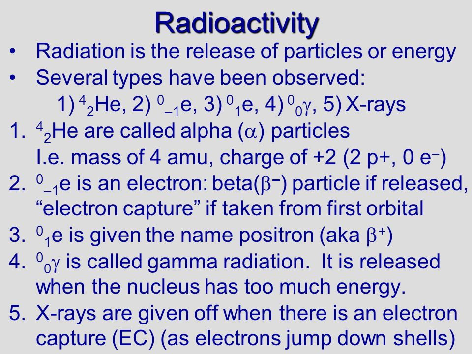Radioactivity Radiation is the release of particles or energy