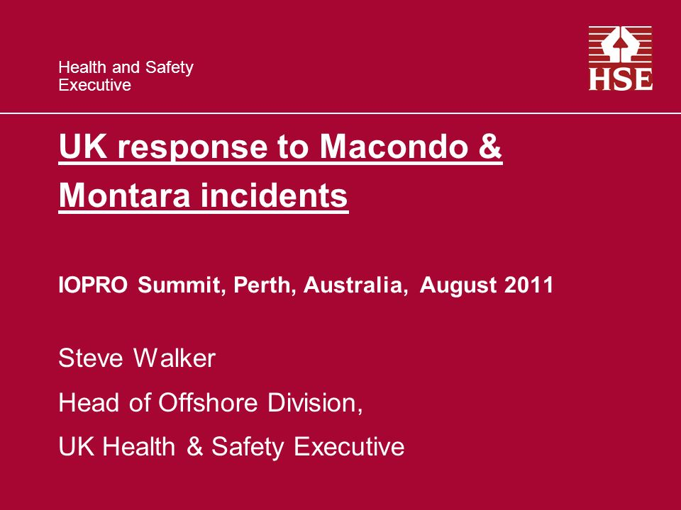 Steve Walker Head of Offshore Division, UK Health & Safety Executive