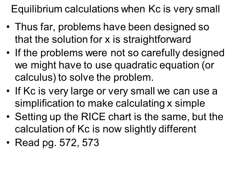 Equilibrium calculations when Kc is very small