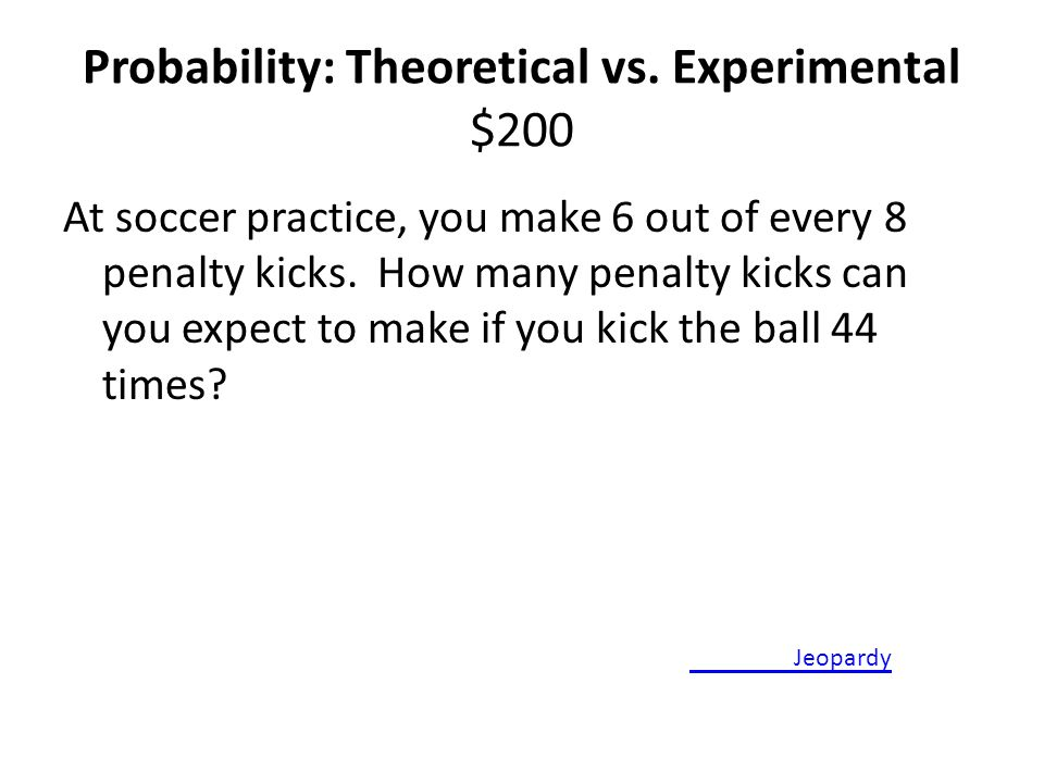 Probability: Theoretical vs. Experimental $200