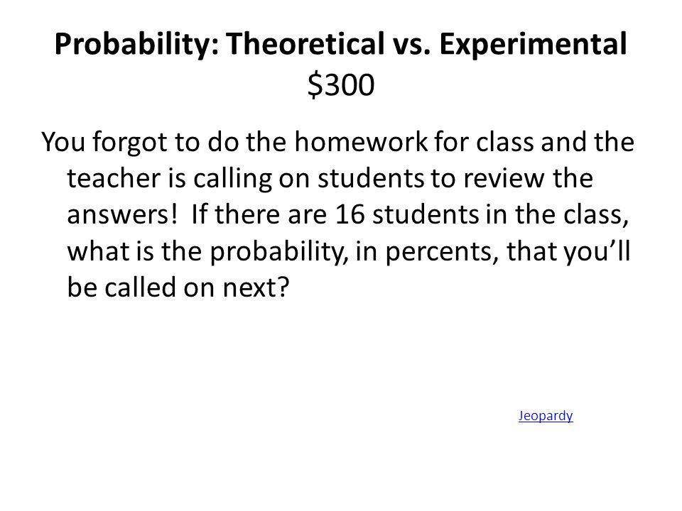 Probability: Theoretical vs. Experimental $300