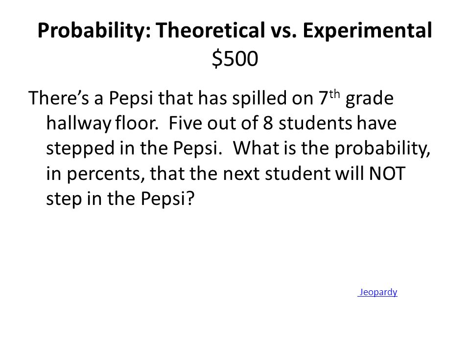 Probability: Theoretical vs. Experimental $500