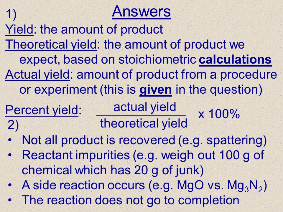 Answers 1) Yield: the amount of product