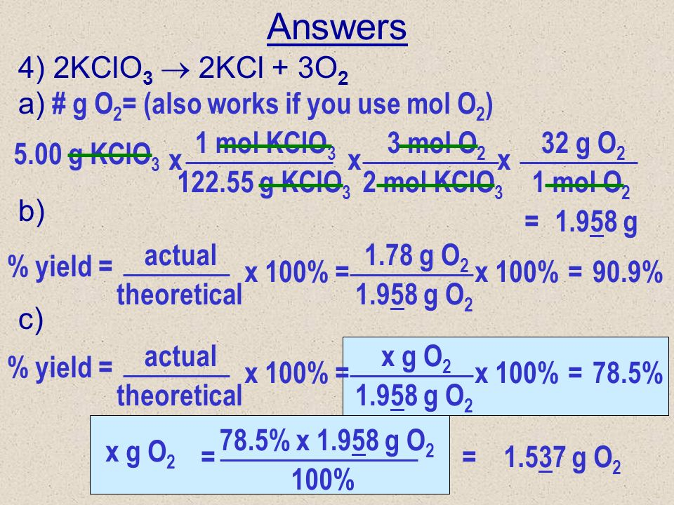Answers 4) 2KClO3  2KCl + 3O2 a) b) c)