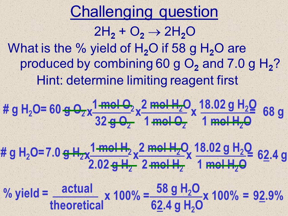 Challenging question 2H2 + O2  2H2O