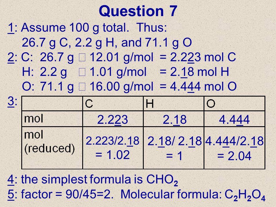 Question 7 1: Assume 100 g total. Thus: