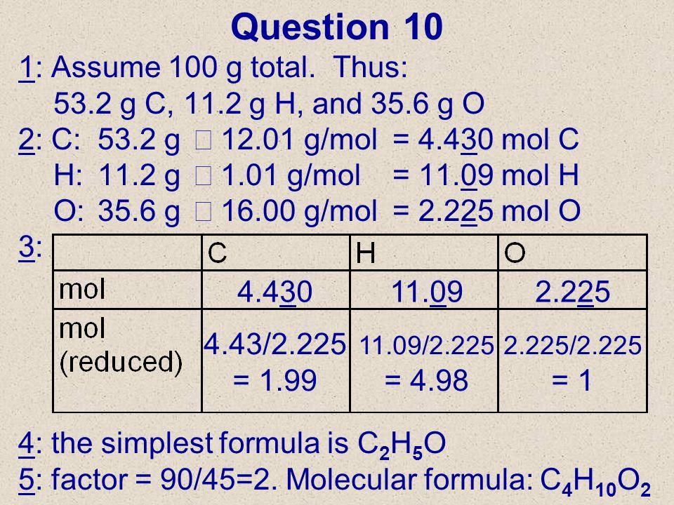 Question 10 1: Assume 100 g total. Thus: