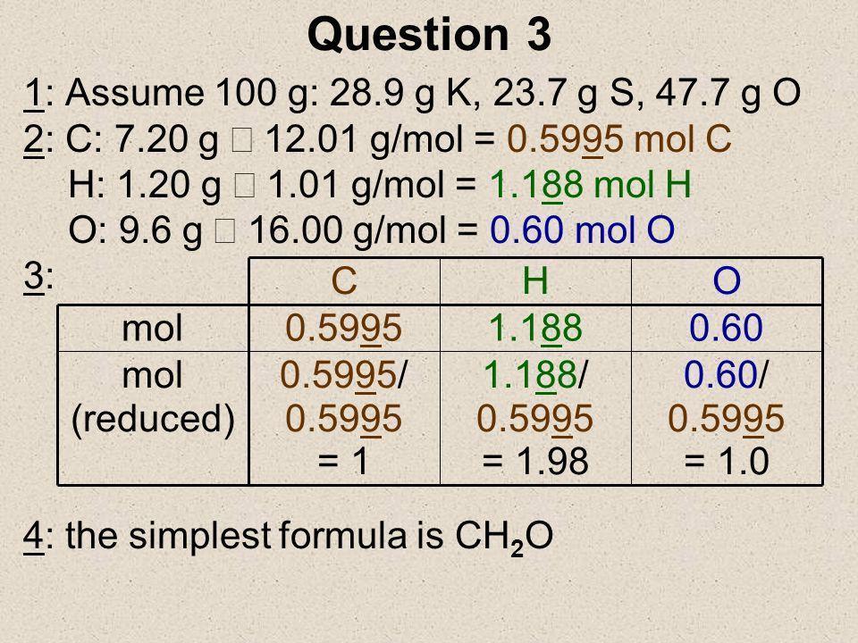 Question 3 1: Assume 100 g: 28.9 g K, 23.7 g S, 47.7 g O