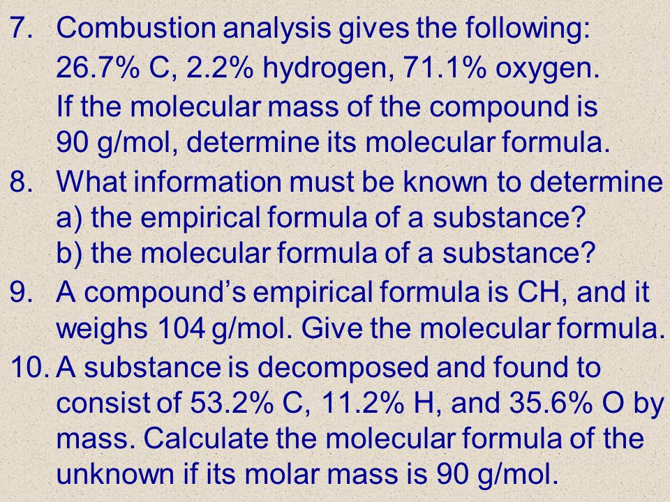 Combustion analysis gives the following: