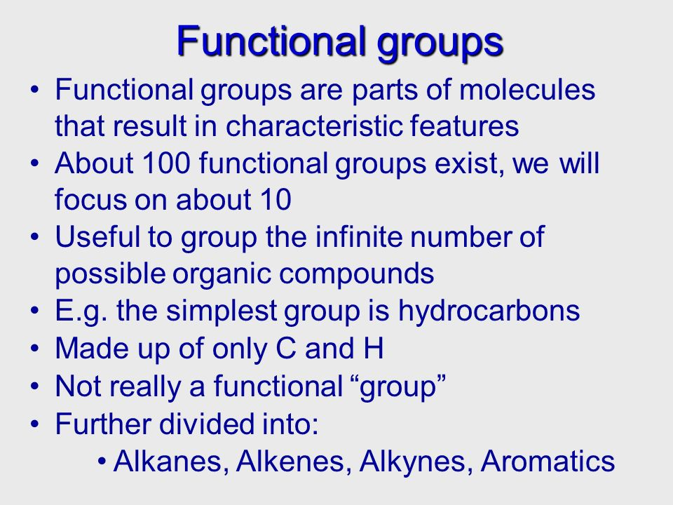 21/10/99 Functional groups. Functional groups are parts of molecules that result in characteristic features.