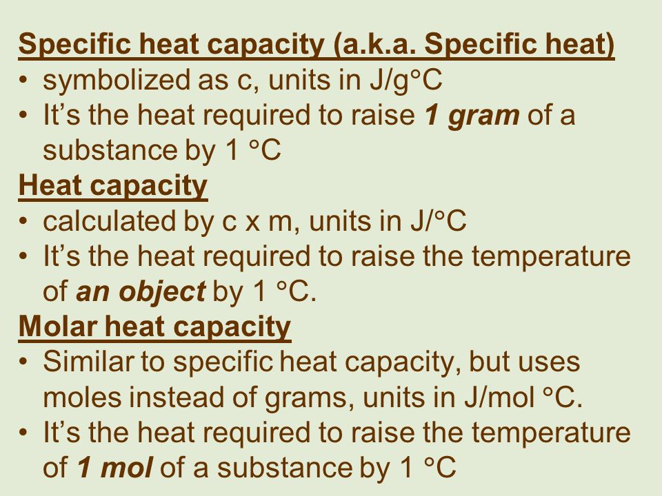 Specific heat capacity (a.k.a. Specific heat)