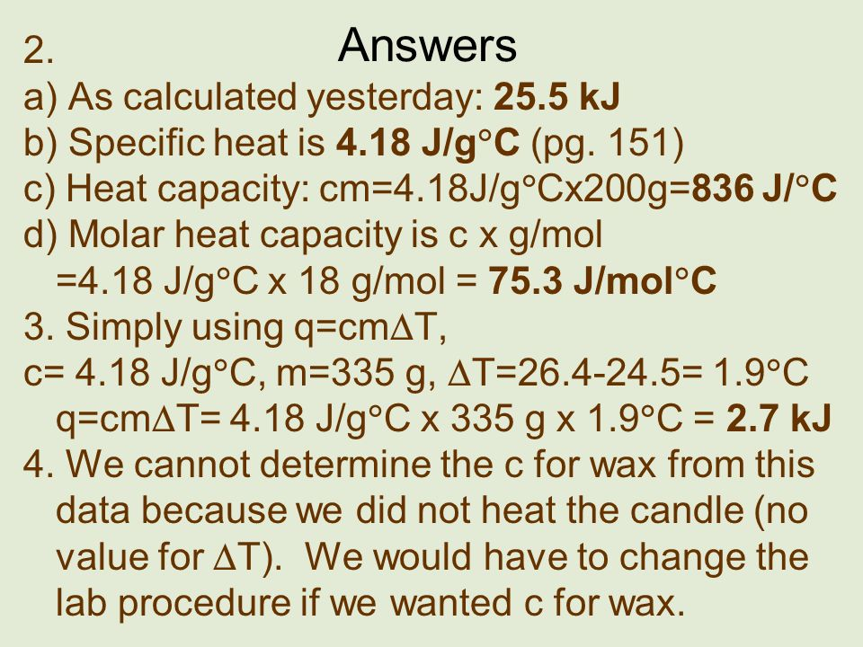 Answers 2. a) As calculated yesterday: 25.5 kJ
