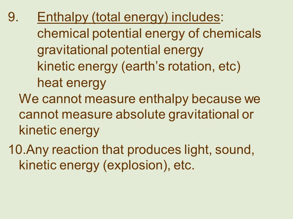 9. Enthalpy (total energy) includes: