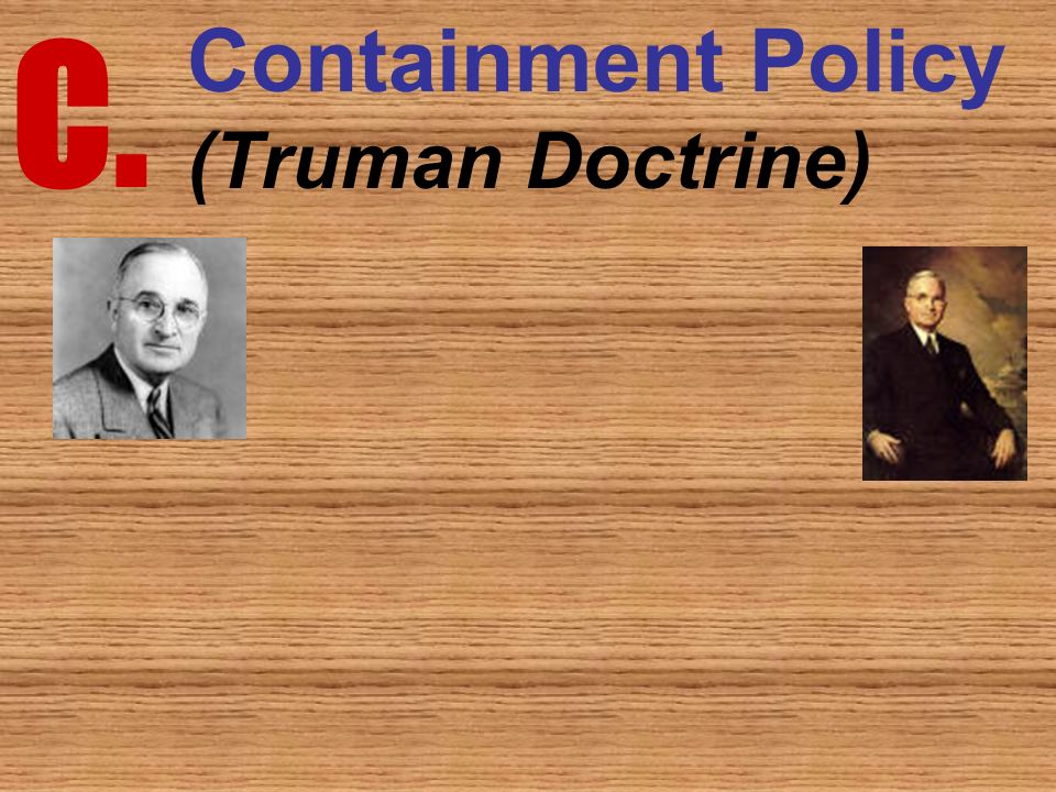 C. Containment Policy (Truman Doctrine)