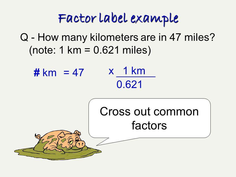Cross out common factors