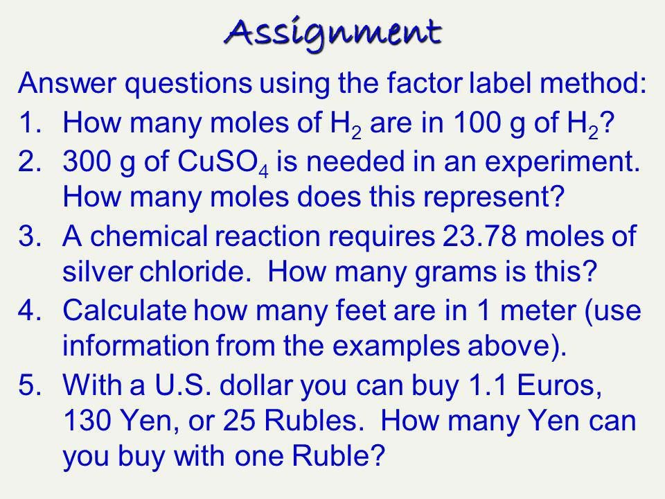 Assignment Answer questions using the factor label method: