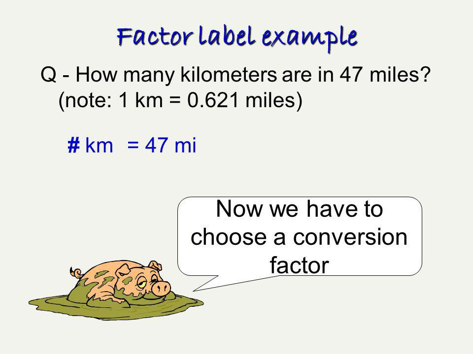 Now we have to choose a conversion factor