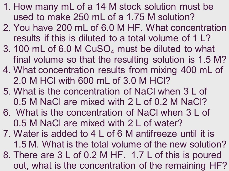 1. How many mL of a 14 M stock solution must be used to make 250 mL of a 1.75 M solution